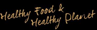 Healthy Food & Healthy Planet :